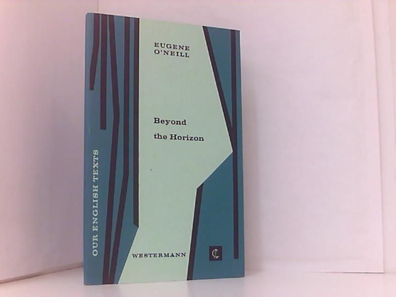 Beyond the Horizon: O Neill, Eugene: