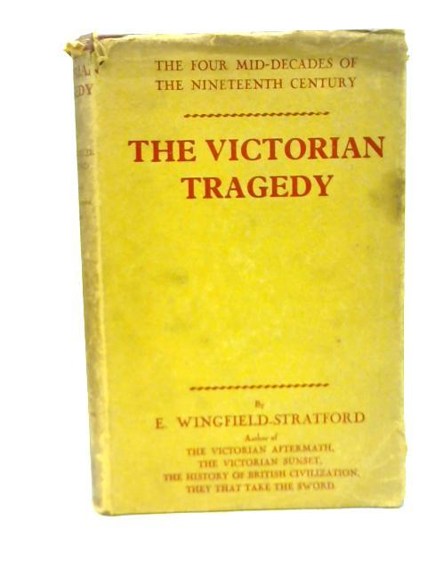 The Victorian Tragedy: Esme Wingfield-Stratford