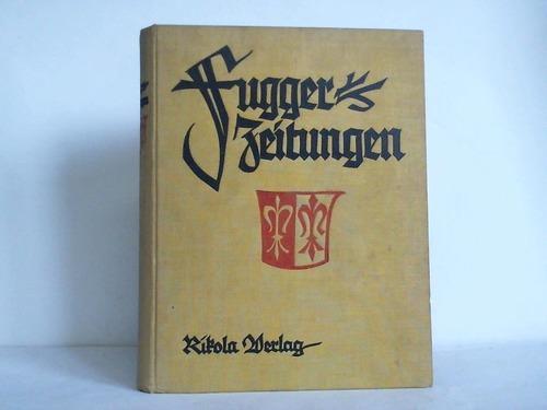Fugger-Zeitungen. Ungedruckte Briefe an das Haus Fugger: Klarwill, Victor (Hrsg.)