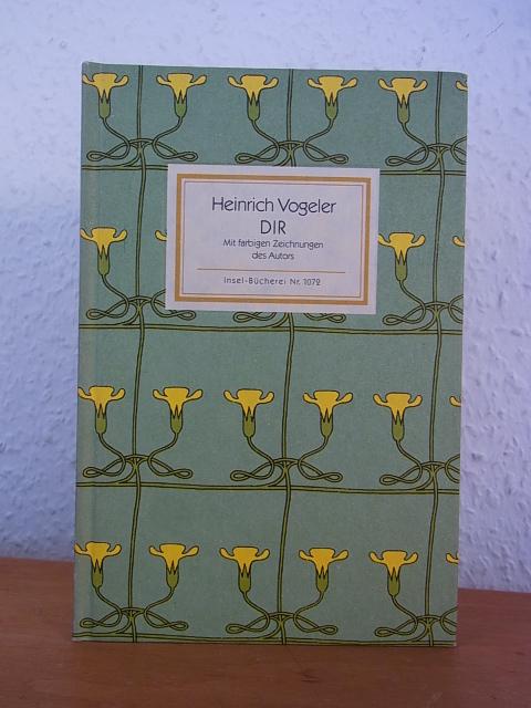 DIR. Gedichte. Mit farbigen Zeichnungen des Autors.: Vogeler, Heinrich:
