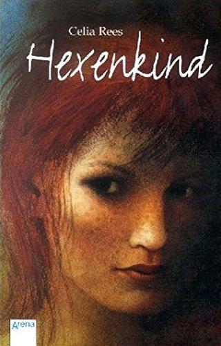 Hexenkind. Aus dem Engl. von Angelika Eisold-Viebig / Arena-Taschenbuch ; Bd. 2854 - Rees, Celia