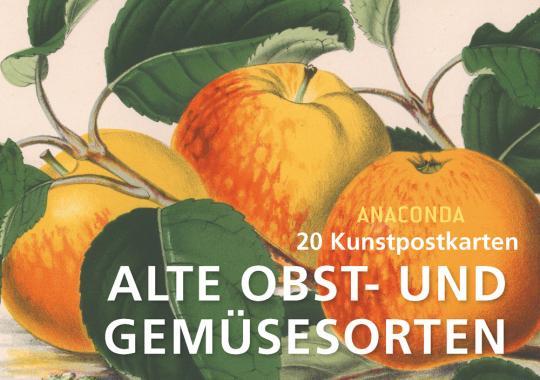 Postkartenbuch Alte Obst- und Gemüsesorten. - Köln 2019.