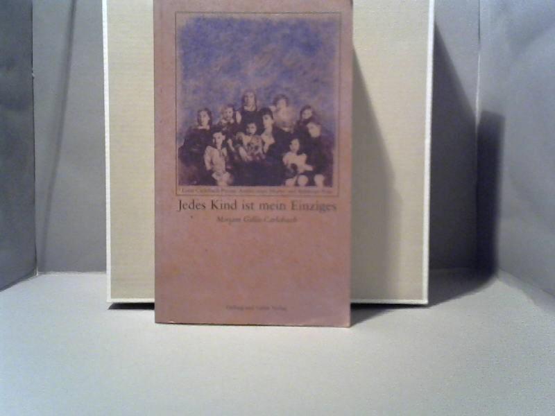 Jedes Kind ist mein Einziges : Lotte Carlebach-Preuss ; Antlitz einer Mutter und Rabbiner-Frau. Miriam Gillis-Carlebach - Gilis-á arlebakh, Miryam (Mitwirkender) und Lotte (Mitwirkender) Carlebach-Preuss