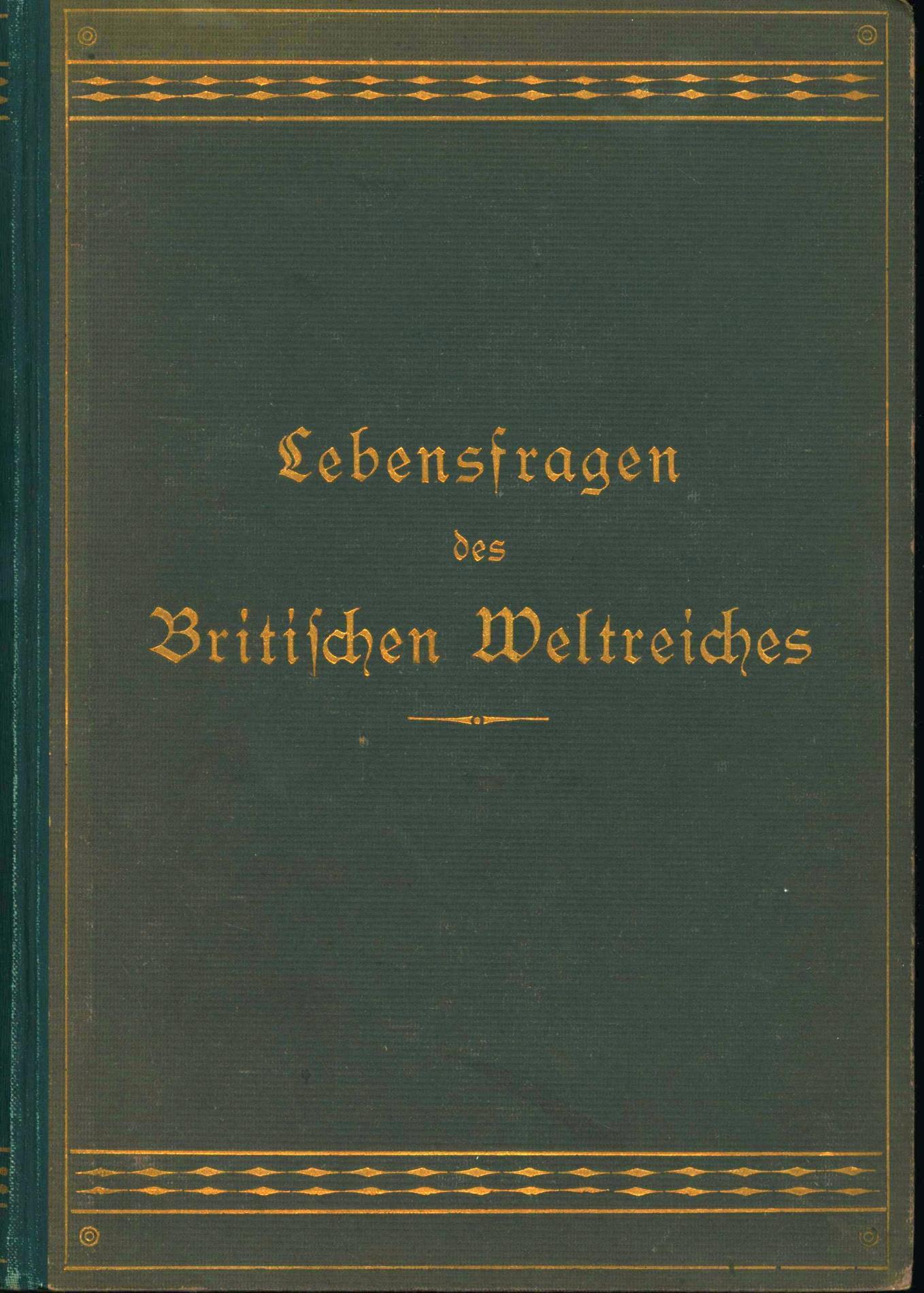 Lebensfragen des Britischen Weltreiches / behandelt von: Universitat Berlin. Beirat