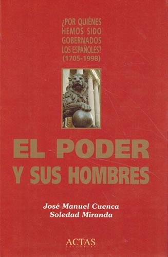 El poder y sus hombres - Cuenca, José Manuel/ Miranda, Soledad