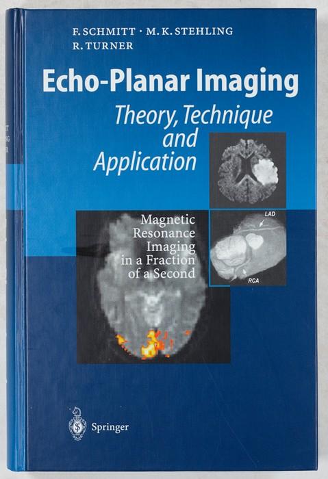 Echo-Planar Imagin. Theory, Technique and Application.: Schmitt, Franz; Stehling,
