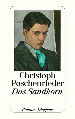 Das Sandkorn. Roman. - (=Diogenes-Taschenbuch, detebe 24325).: Poschenrieder, Christoph: