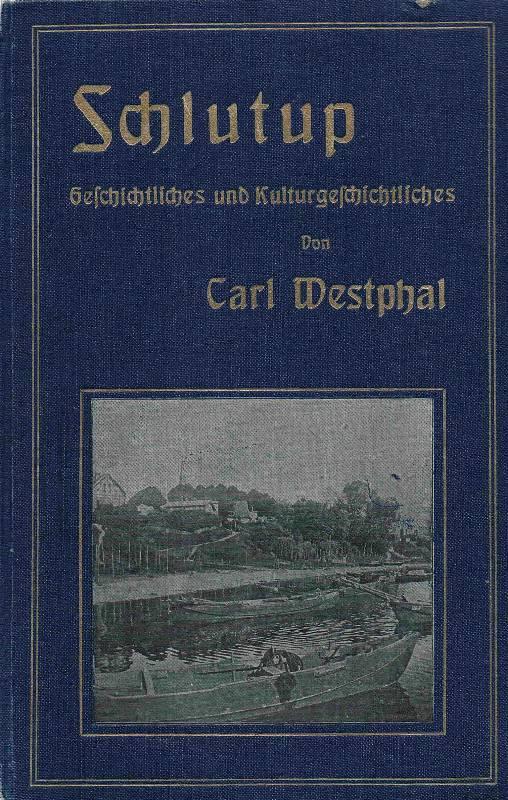 Schlutup. Geschichtliches und Kulturgeschichtliches von der Untertrave: Westphal, Carl