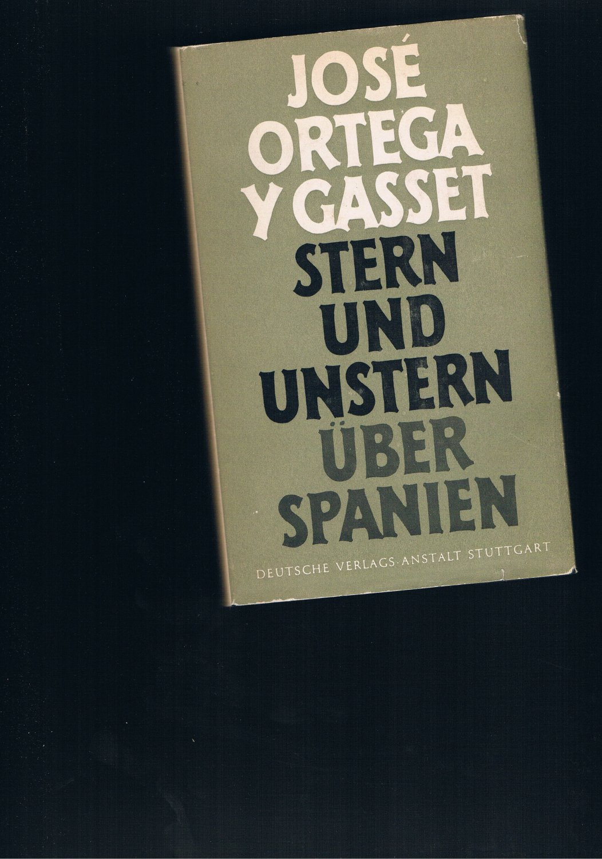 Stern und Unstern über Spanien: Jose Ortega y