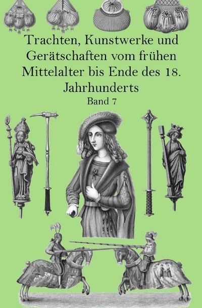 Trachten, Kunstwerke und Gerätschaften vom frühen Mittelalter: Jakob Heinrich von
