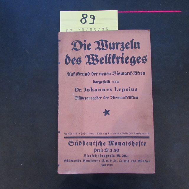 Die Wurzeln des Weltkrieges - Auf Grund: Lepsius, Johannes: