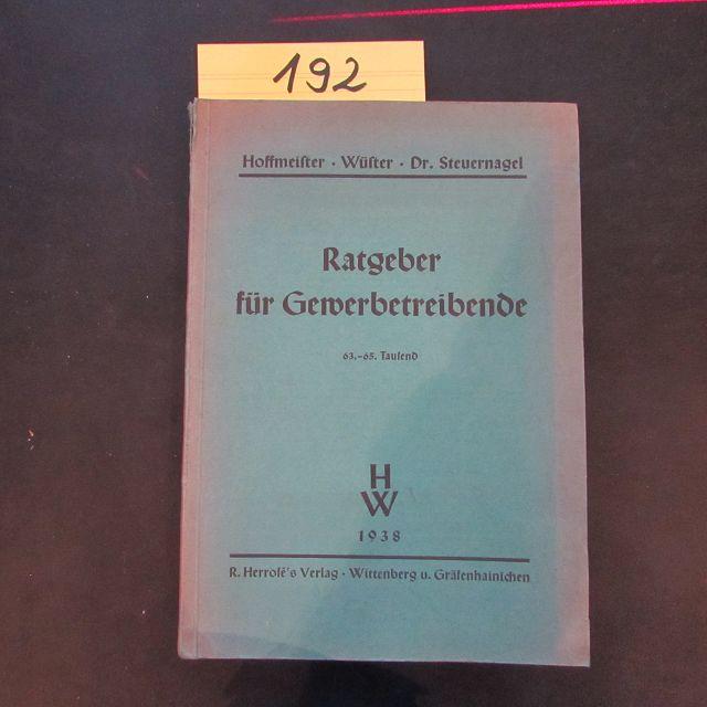 Ratgeber für Gewerbetreibende: Hoffmeister, Wilhelm, Karl