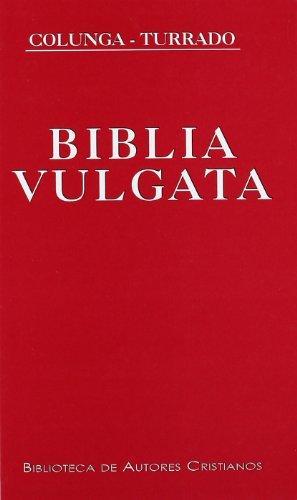 Biblia Vulgata Latina (Biblia Sacra iuxta Vulgatam Clementinam) - Alberto Colunga y Laurentio Turrado