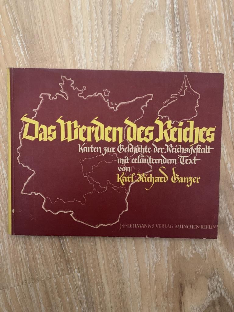 Das Werden des Reiches. 21 farbige Karten: Ganzer, Karl Richard: