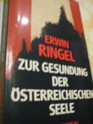 Zur Gesundung der Österreichischen Seele: Ringel, Erwin: