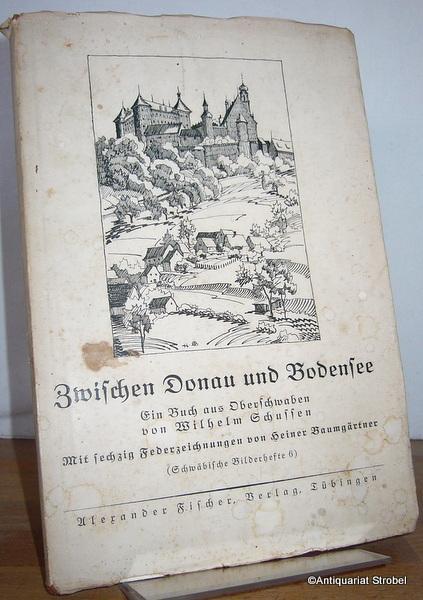 Zwischen Donau und Bodensee. Ein Buch aus: Schussen, Wilhelm.