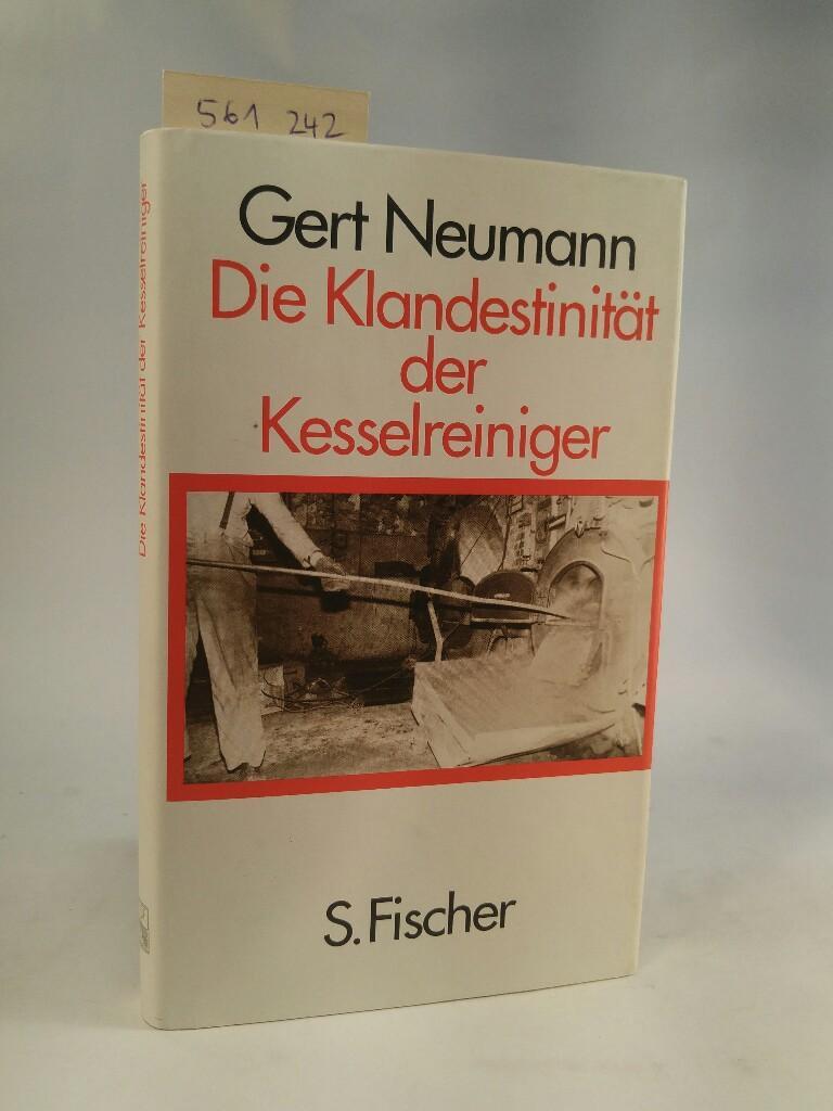 Die Klandestinität der Kesselreiniger. [Neubuch] Ein Versuch: Neumann, Gert: