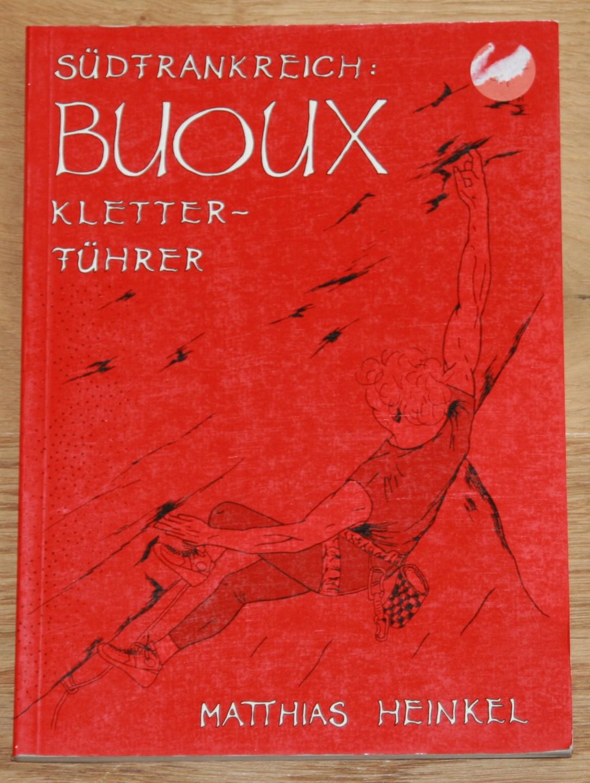 Südfrankreich: Buoux Kletterführer.: Heinkel, Matthias: