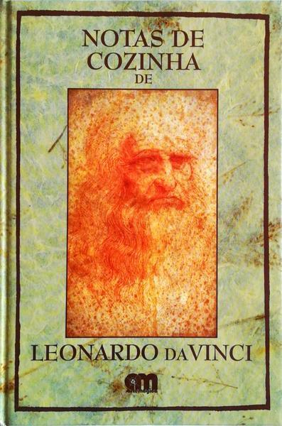 NOTAS DE COZINHA DE LEONARDO DA VINCI. by ROUTH. (Jonathan) e Shelagh  Routh: Good Hard Cover | Livraria Castro e Silva