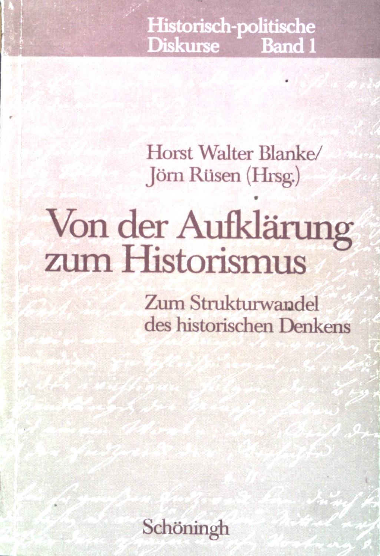 Von der Aufklärung zum Historismus : zum: Blanke, Horst Walter: