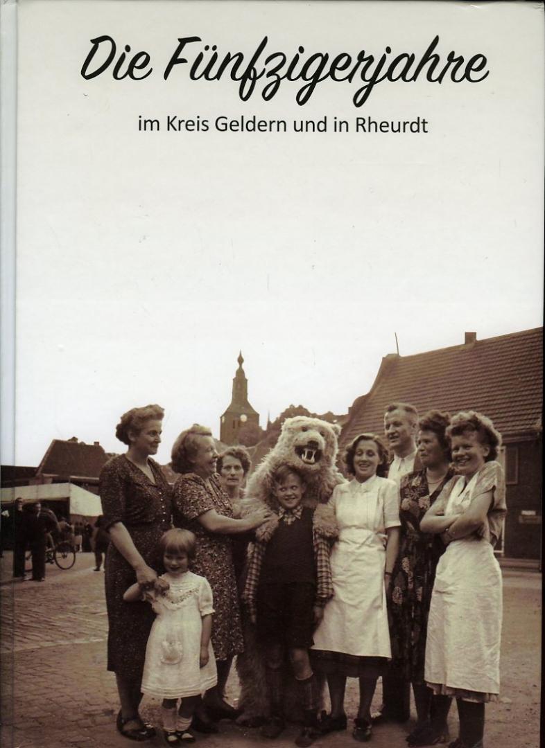 Die Fünfzigerjahre im Kreis Geldern und in: Heinz Dieter Bonnekamp,