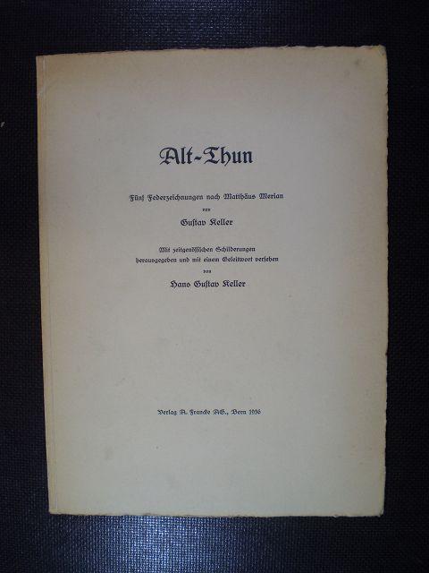 Alt-Thun. Fünf Federzeichnungen nach Matthäus Merian von: Keller, Hans Gustav