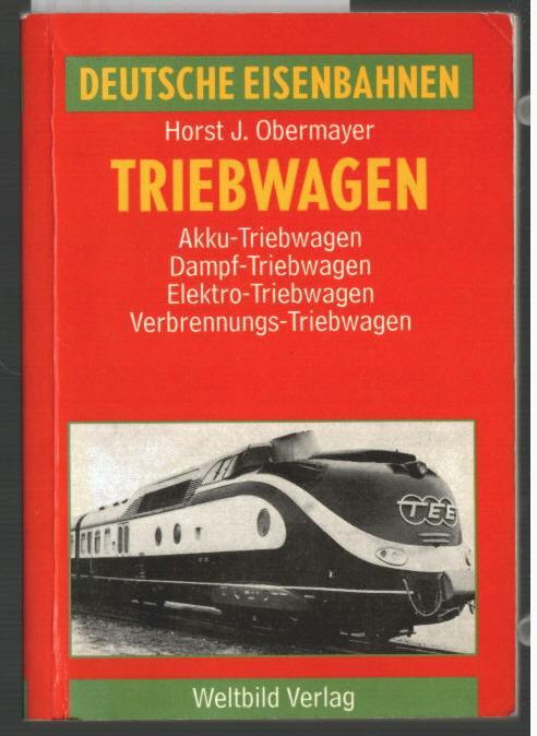 Deutsche Eisenbahnen; Teil: Triebwagen : Akku-Triebwagen, Dampf-Triebwagen,: Obermayer, Horst Joachim: