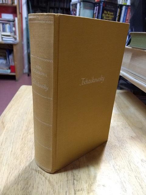 Tschaikowsky. Geschichte eines einsamen Lebens. Aus dem: Tschaikowski, Peter Iljitsch