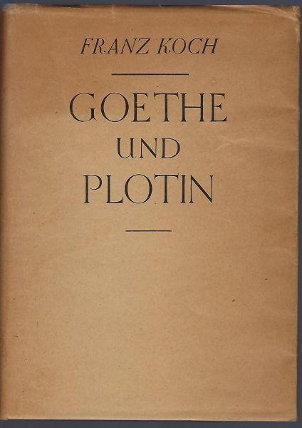 Goethe und Plotin: Koch, Franz