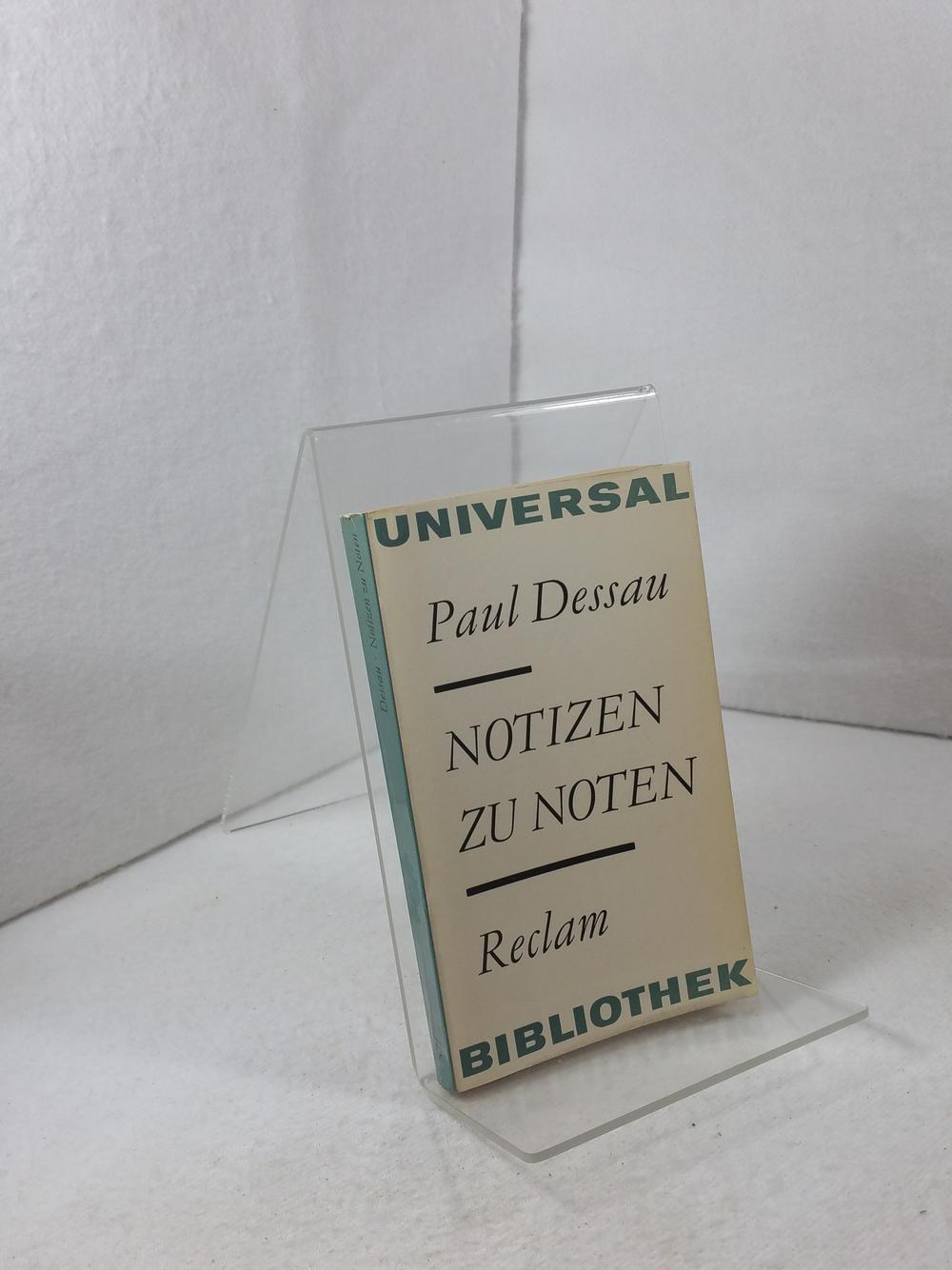 Notizen zu Noten. Herausgegeben von Fritz Hennenberg: Dessau, Paul:
