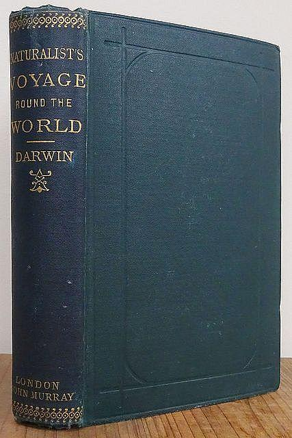 A Naturalist s Voyage. Journal of Researches into: Darwin, Charles.