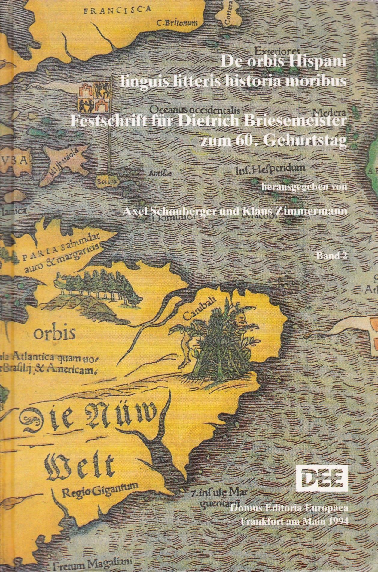 De orbis Hispani linguis litteris historia moribus.: Schönberger, Axel; Zimmermann,