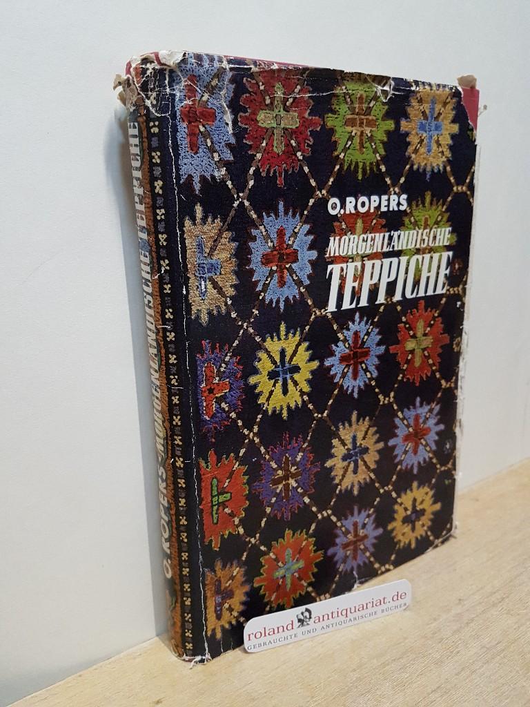 Morgenländische Teppiche Ein Handbuch für Sammler und: Ropers, H.:
