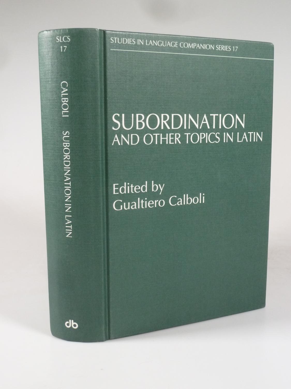 Subordination and other Topics in Latin.: CALBOLI, Gualtiero (Edit.).