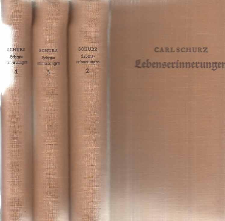 3 BÄNDE) Lebenserinnerungen.: Schurz, Carl: