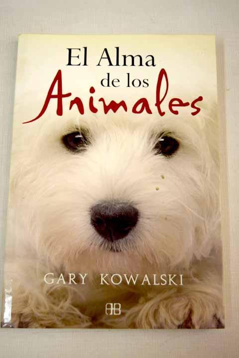 El alma de los animales - Kowalski, Gary