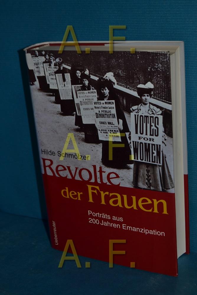 Revolte der Frauen : Porträts aus 200 Jahren Emanzipation - Schmölzer, Hilde