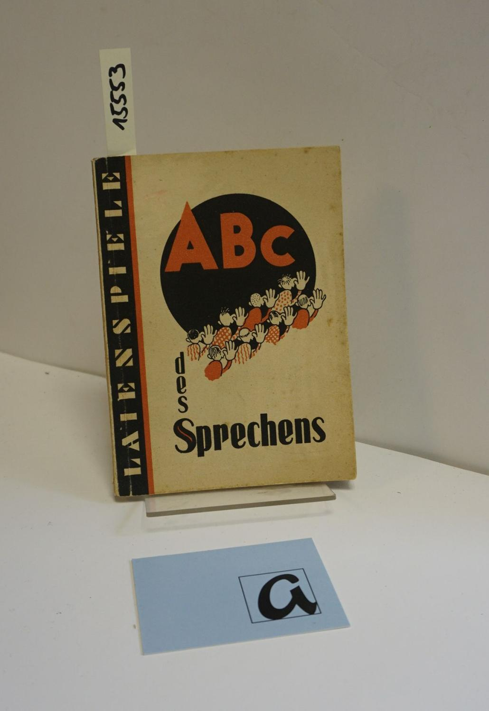 Das ABC des Sprechens. Kleine Sprecherziehung für: Brock, Rudolf