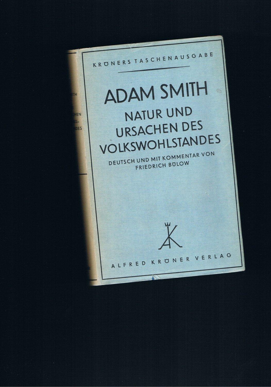Natur und Ursachen des Volkswohlstandes: Adam Smith