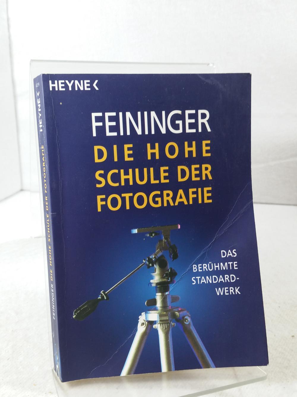 Die hohe Schule der Fotografie : das: Feininger, Andreas: