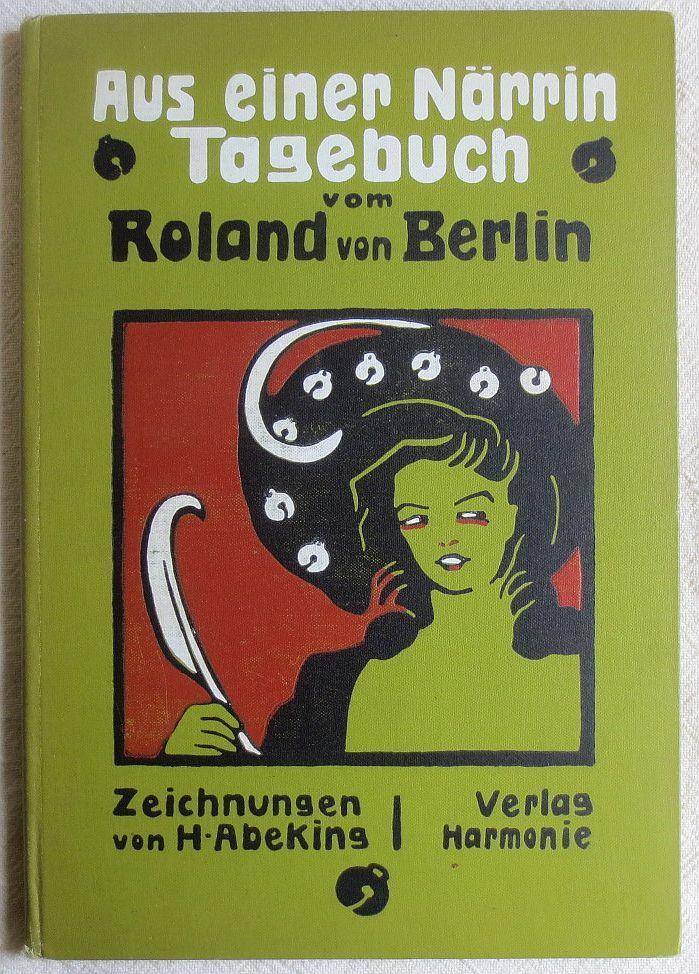 Aus einer Närrin Tagebuch vom Roland von: Leipziger, Leo