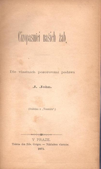 Cizopasnici nasich zab: Dle vlastnich pozorovani podava: John, J.