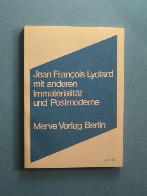 Immaterialität und Postmoderne.: Lyotard, Jean-Francois u.a.