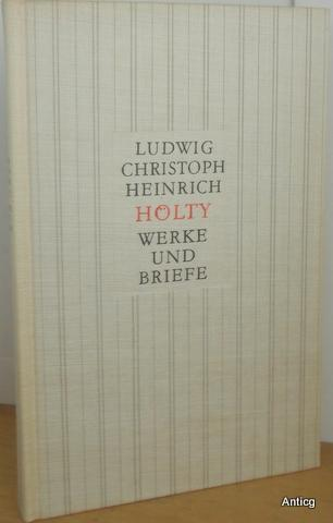 Werke und Briefe.: Hölty, Ludwig Christoph