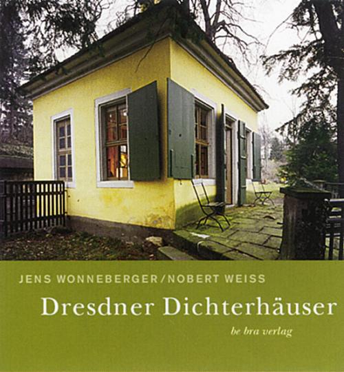 Dresdner Dichterhäuser. - Von Norbert Weiss u.a. Berlin 2002.