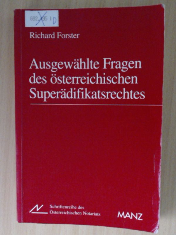Ausgewählte Fragen des österreichischen Superädifikatsrechtes. Unter besonderer: Forster, Richard: