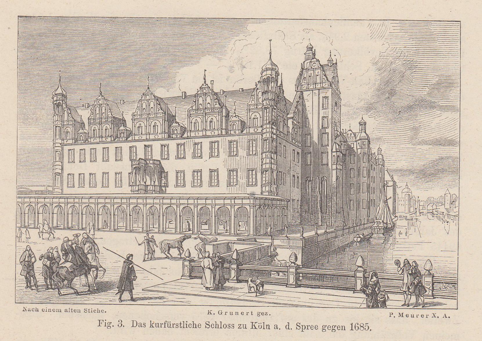 Das kurfürstliche Schloss zu Köln a. d.: Berlin - Schloss: