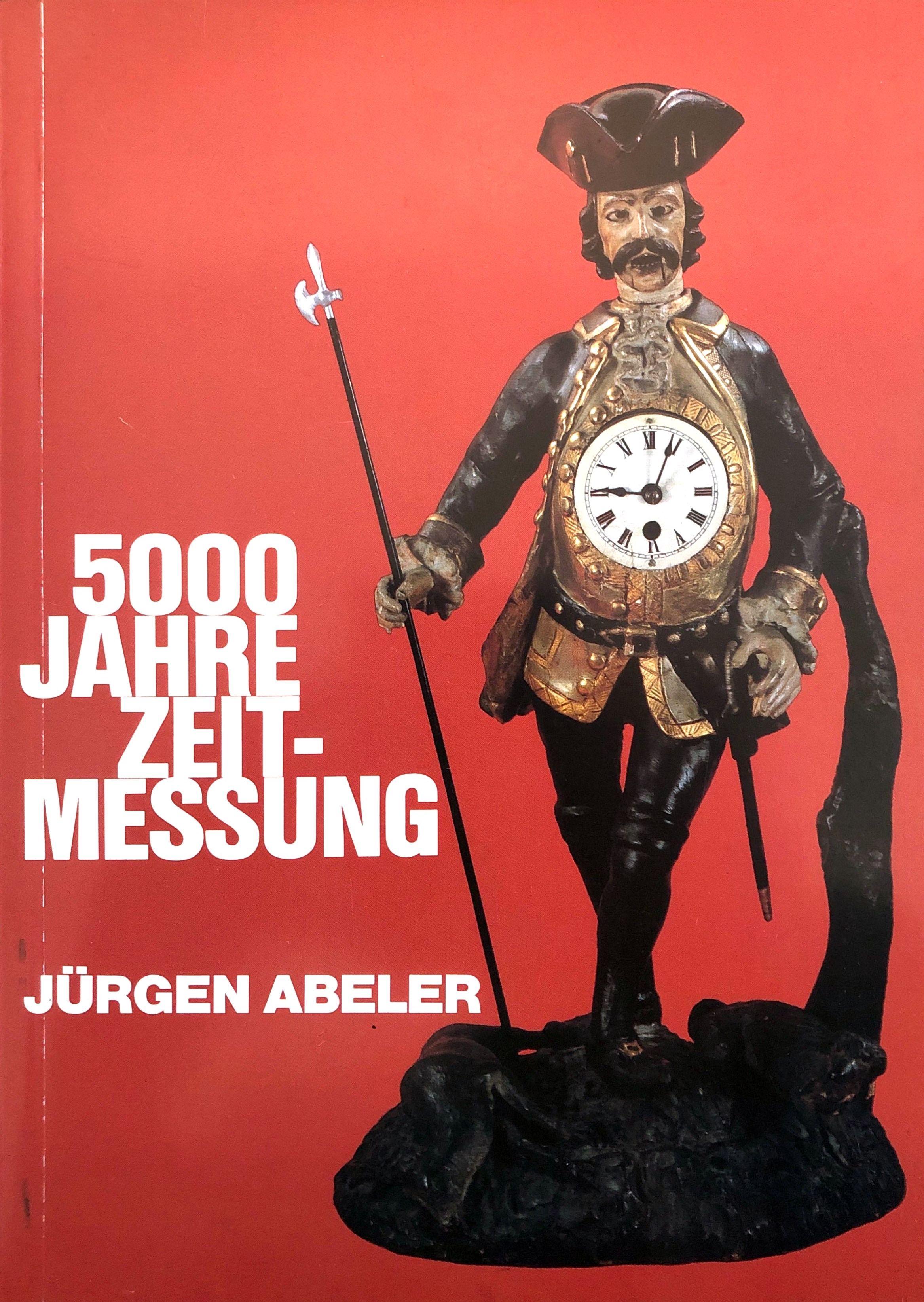 5000 Jahre Zeitmessung - Dargestellt an den: Abeler, Jürgen