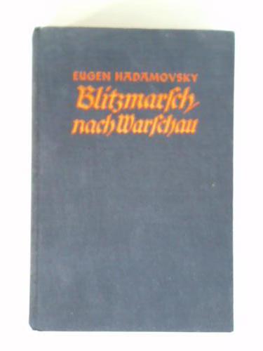 Blitzmarsch nach Warschau. Frontberichte eines politischen Soldaten: Hadamovsky, Eugen
