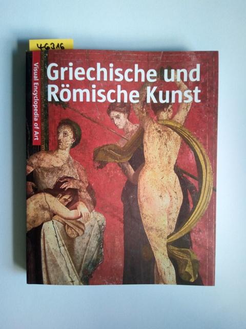 Kunst der Griechischen und Römischen Antike: Visuell Encyclopedia of Art Susanna Sarti - Sarti, Susanna